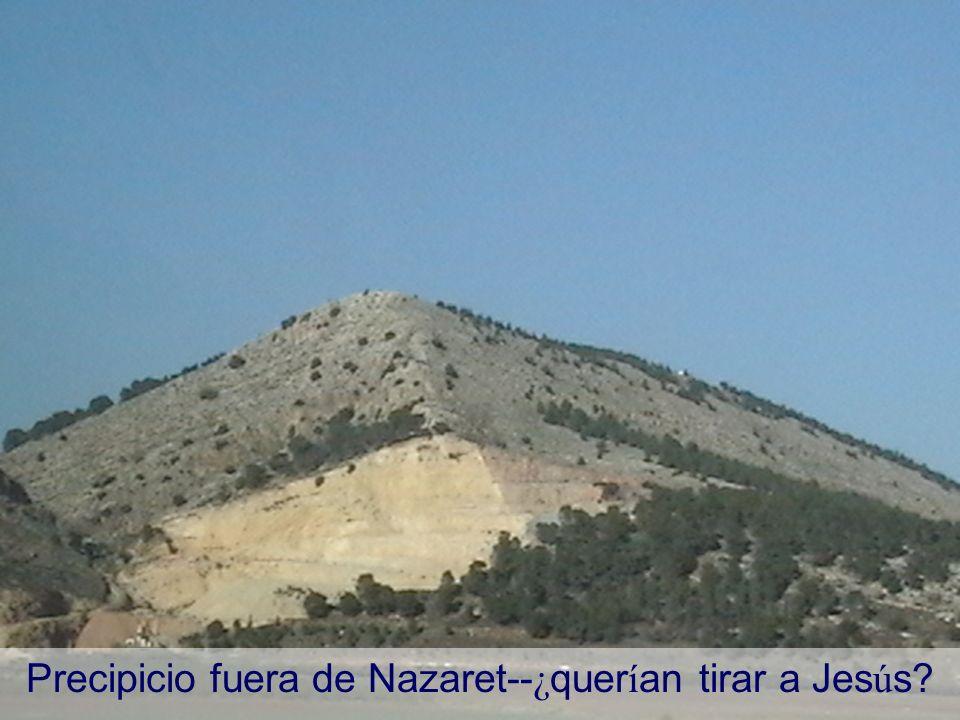 Precipicio fuera de Nazaret--¿querían tirar a Jesús