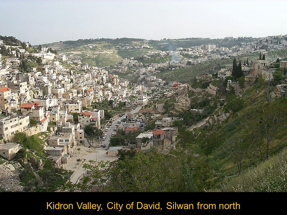 Kidron Valley, City of David, Silwan from north