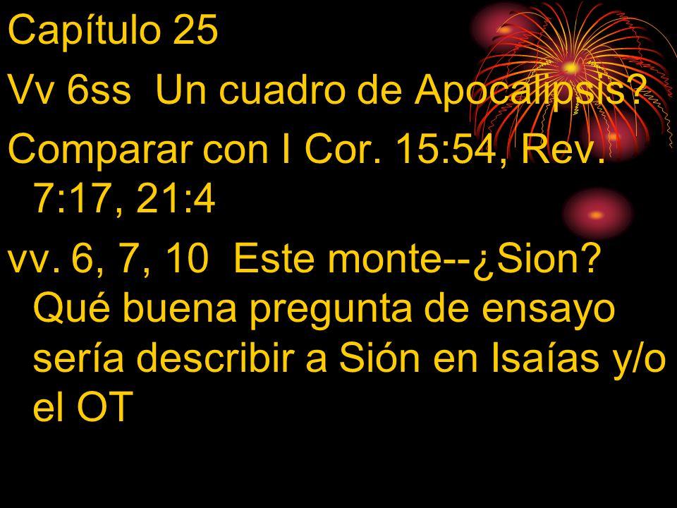Capítulo 25 Vv 6ss Un cuadro de Apocalipsis Comparar con I Cor. 15:54, Rev. 7:17, 21:4.