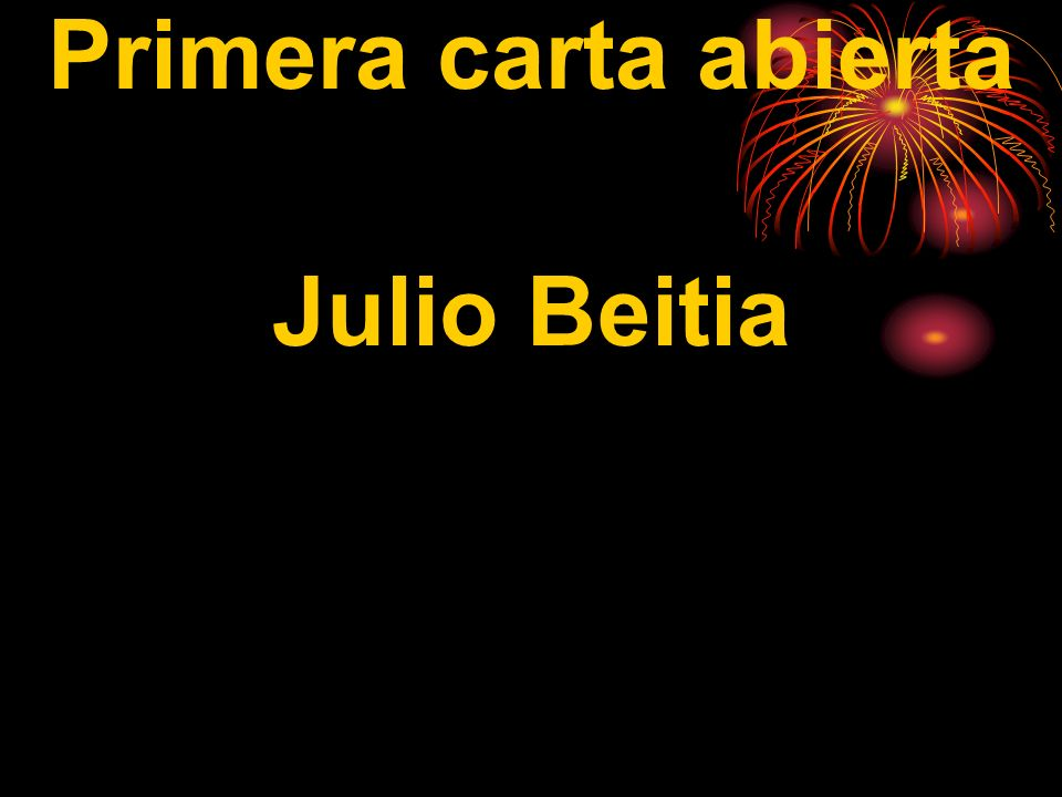Primera carta abierta Julio Beitia