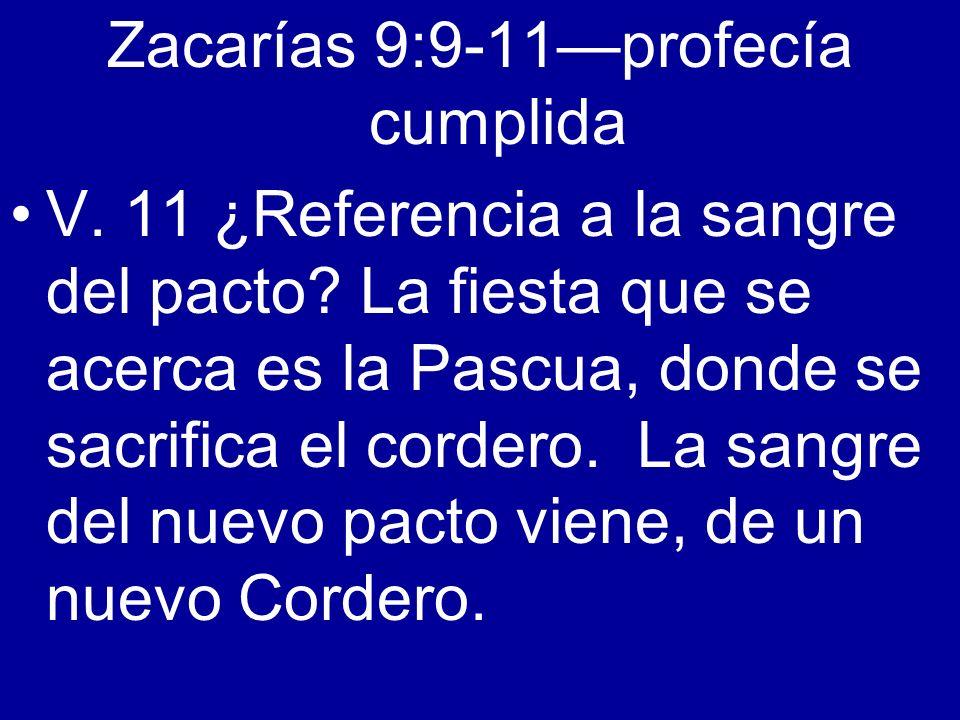 Zacarías 9:9-11—profecía cumplida