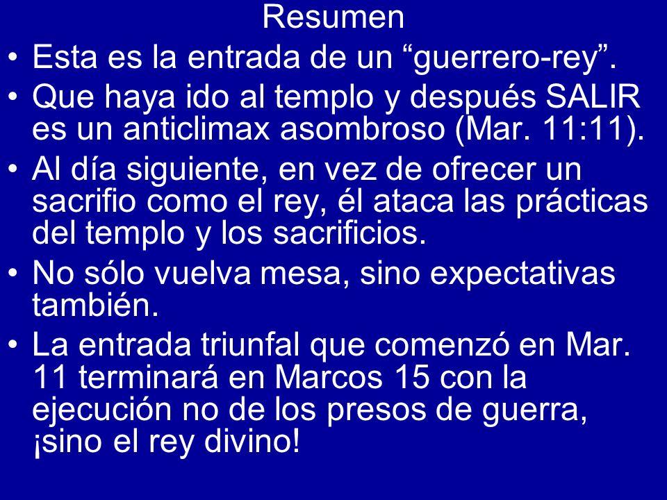 ResumenEsta es la entrada de un guerrero-rey . Que haya ido al templo y después SALIR es un anticlimax asombroso (Mar. 11:11).