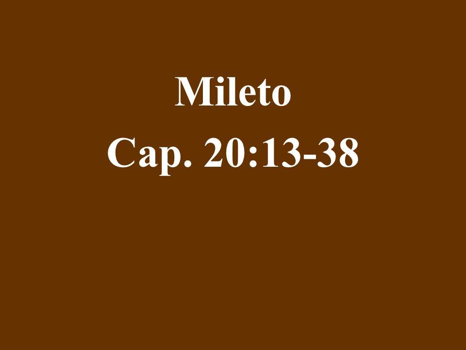 Mileto Cap. 20:13-38