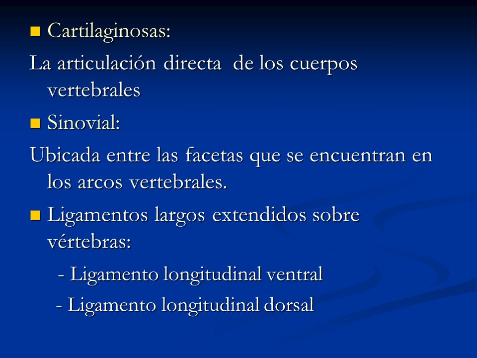 La articulación directa de los cuerpos vertebrales Sinovial: