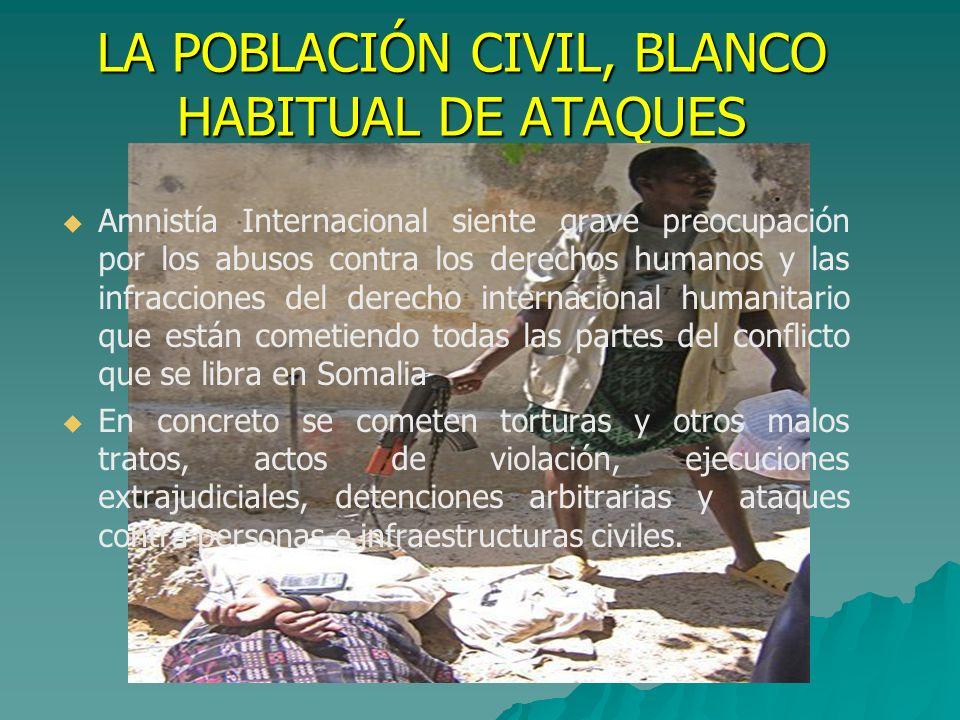 LA POBLACIÓN CIVIL, BLANCO HABITUAL DE ATAQUES