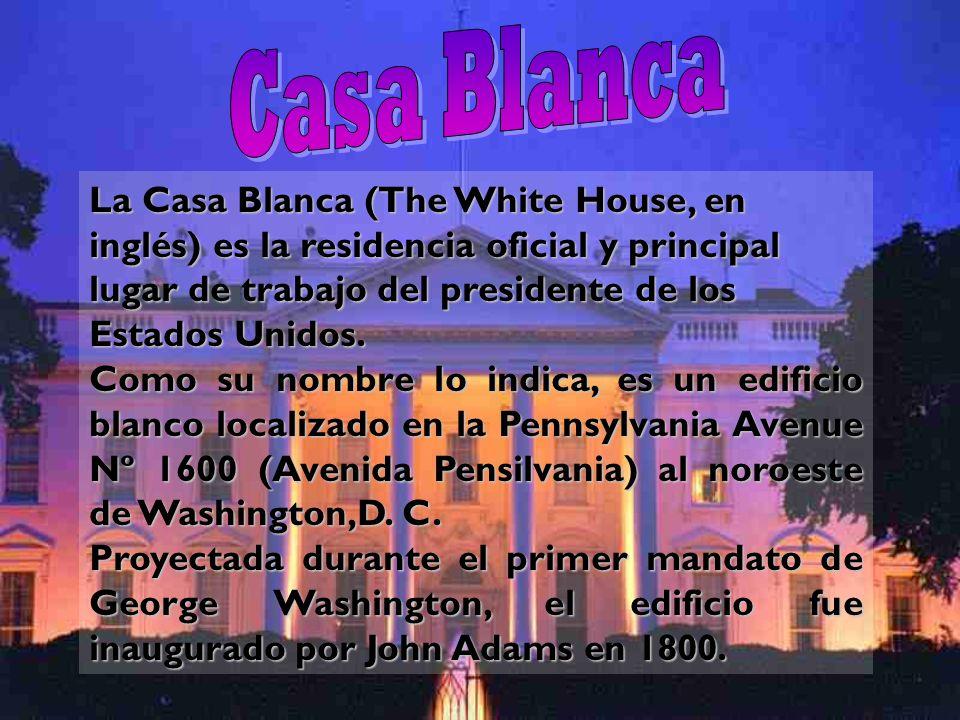 Casa BlancaLa Casa Blanca (The White House, en inglés) es la residencia oficial y principal lugar de trabajo del presidente de los Estados Unidos.
