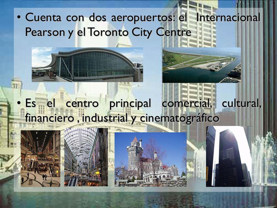 Cuenta con dos aeropuertos: el Internacional Pearson y el Toronto City Centre