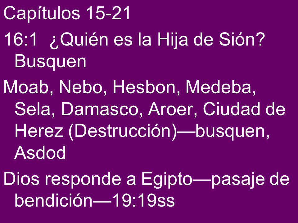 Capítulos 15-21 16:1 ¿Quién es la Hija de Sión Busquen.
