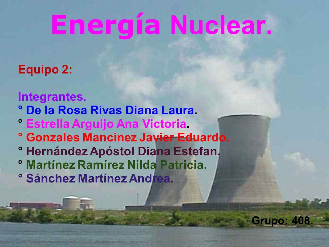Energía Nuclear. Equipo 2: Integrantes.