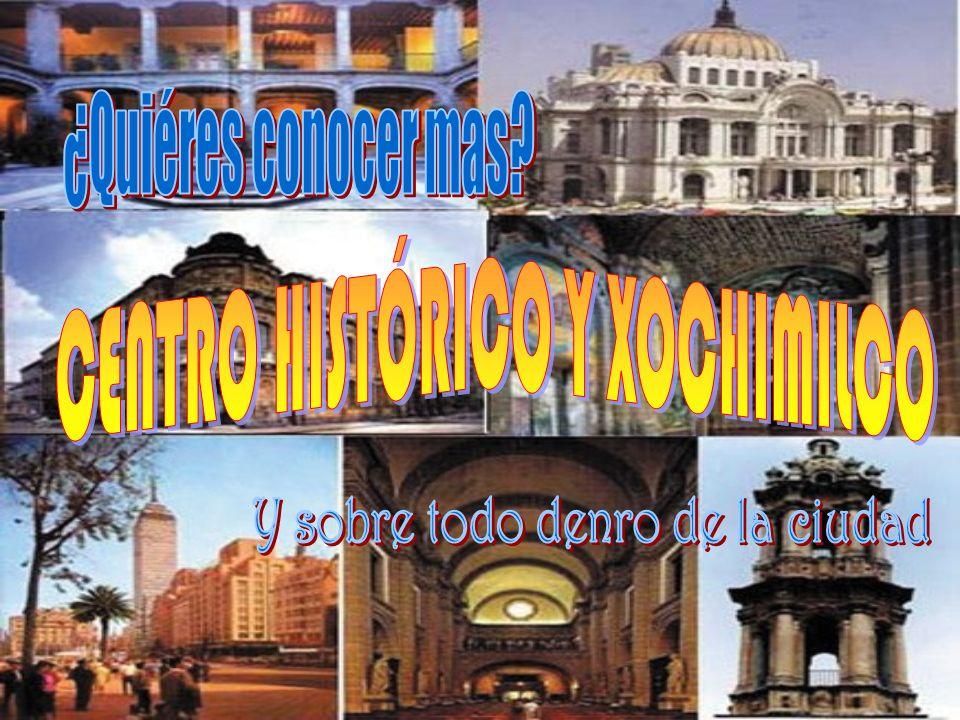 CENTRO HISTÓRICO Y XOCHIMILCO