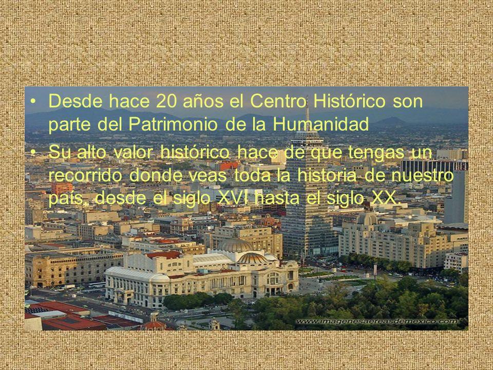 Desde hace 20 años el Centro Histórico son parte del Patrimonio de la Humanidad