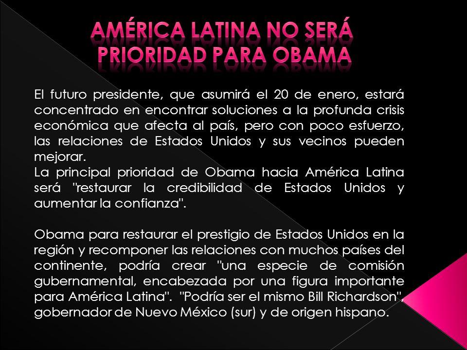 América Latina no será prioridad para Obama