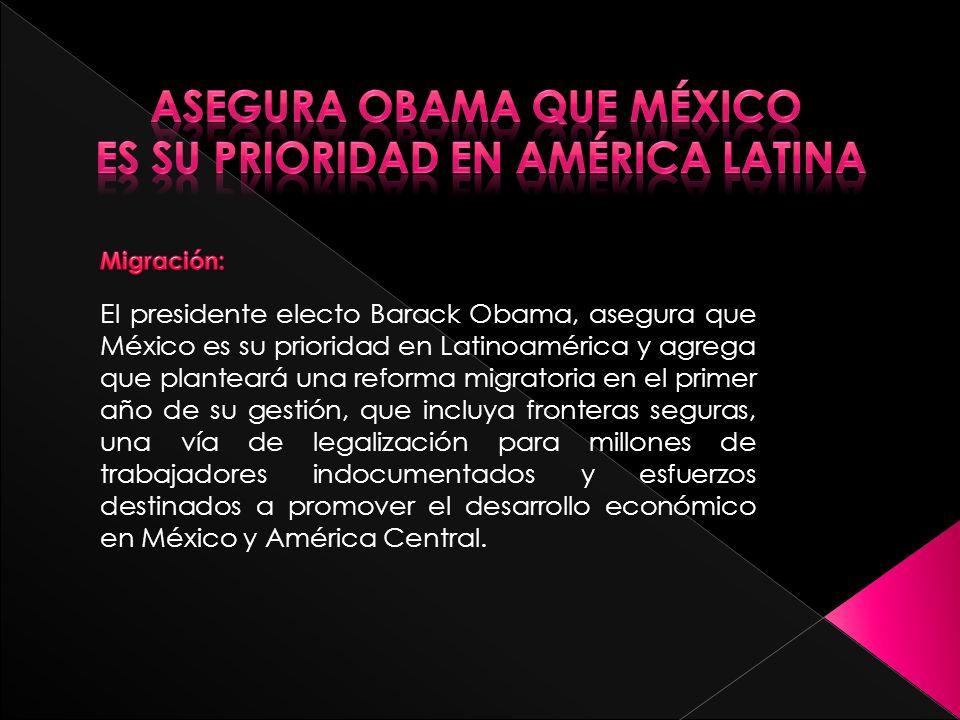Asegura Obama que México es su prioridad en América Latina