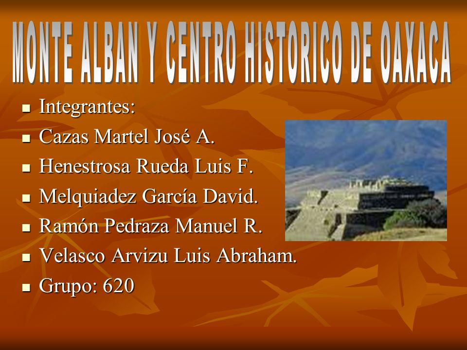 MONTE ALBAN Y CENTRO HISTORICO DE OAXACA