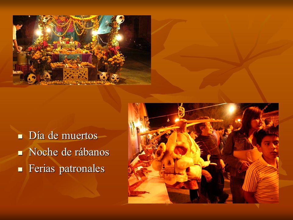 Día de muertos Noche de rábanos Ferias patronales