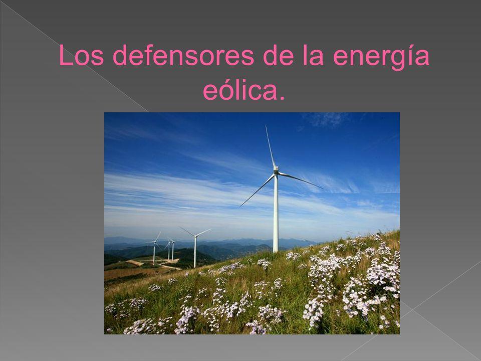 Los defensores de la energía eólica.