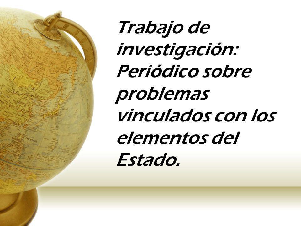 Trabajo de investigación: Periódico sobre problemas vinculados con los elementos del Estado.
