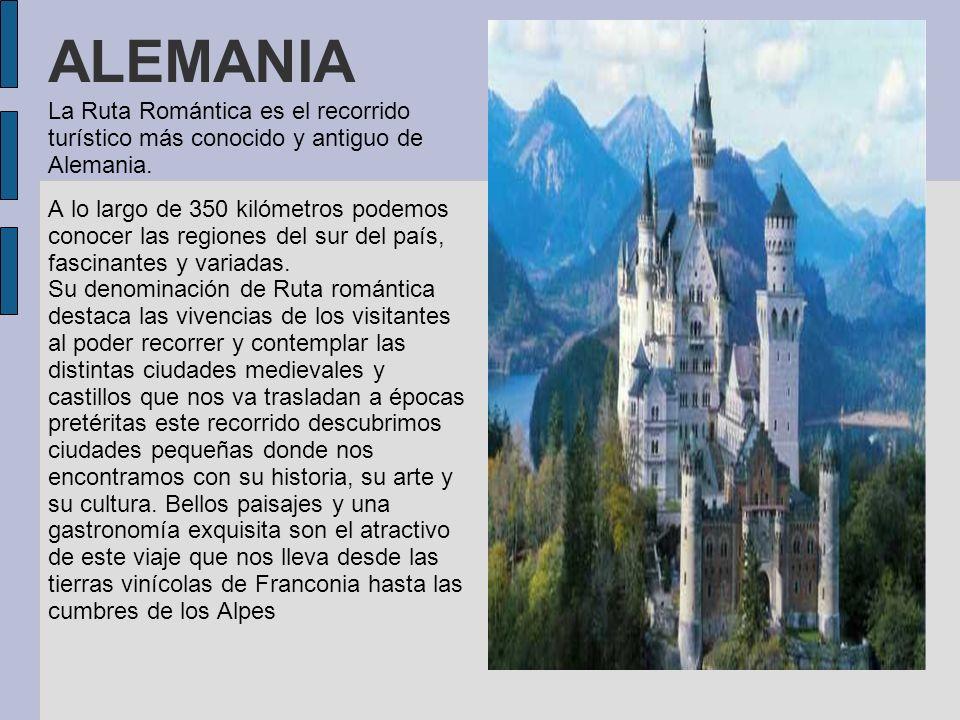 ALEMANIA La Ruta Romántica es el recorrido turístico más conocido y antiguo de Alemania.