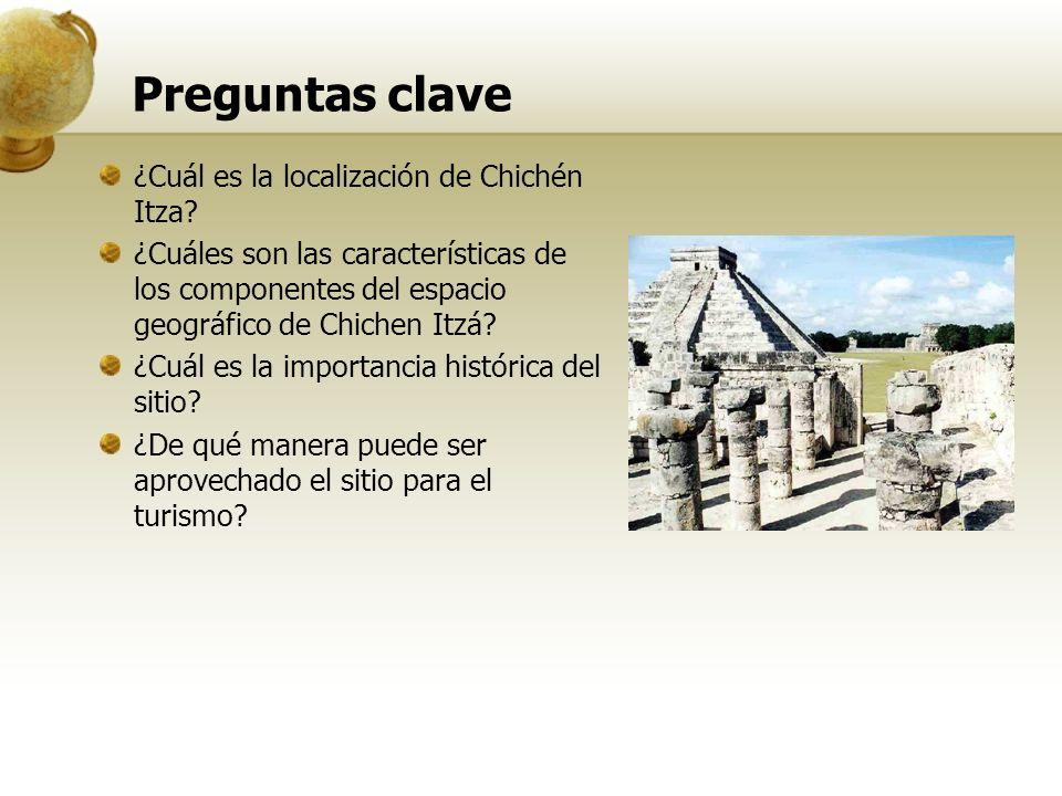 Preguntas clave ¿Cuál es la localización de Chichén Itza