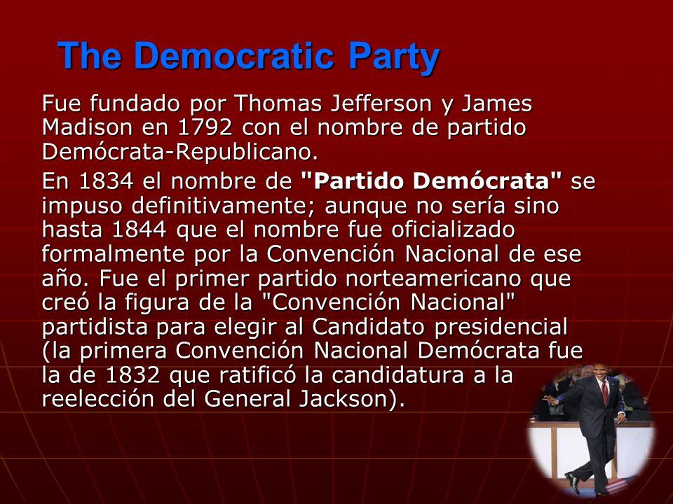 The Democratic PartyFue fundado por Thomas Jefferson y James Madison en 1792 con el nombre de partido Demócrata-Republicano.