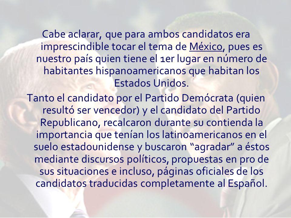 Cabe aclarar, que para ambos candidatos era imprescindible tocar el tema de México, pues es nuestro país quien tiene el 1er lugar en número de habitantes hispanoamericanos que habitan los Estados Unidos.