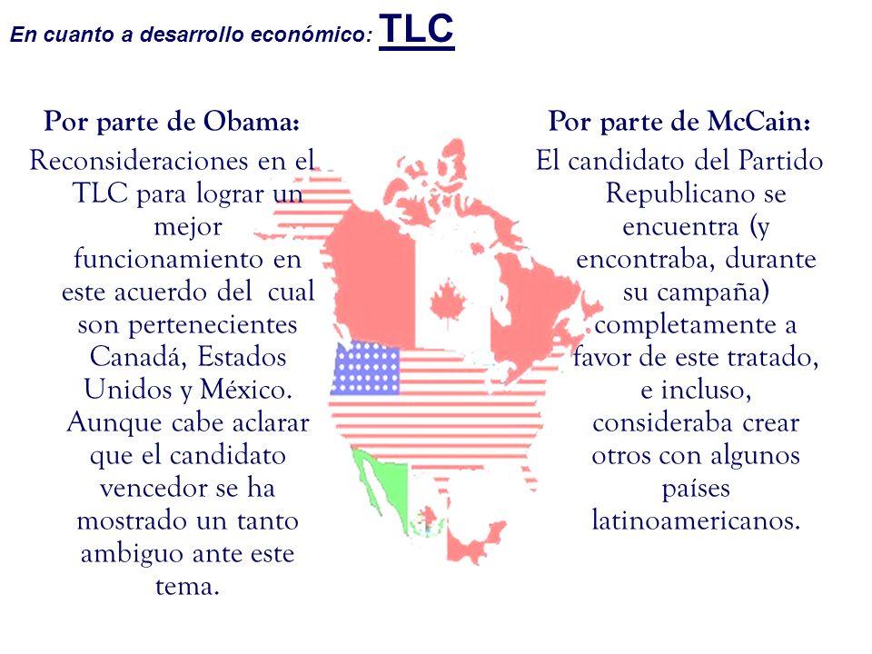 En cuanto a desarrollo económico: TLC