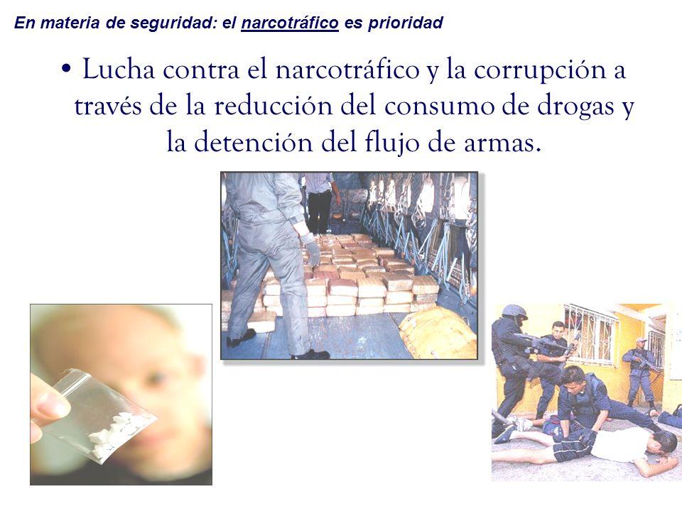 En materia de seguridad: el narcotráfico es prioridad