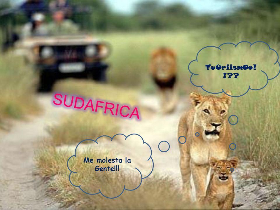 TuUriismOo!! SUDAFRICA Me molesta la Gente!!!