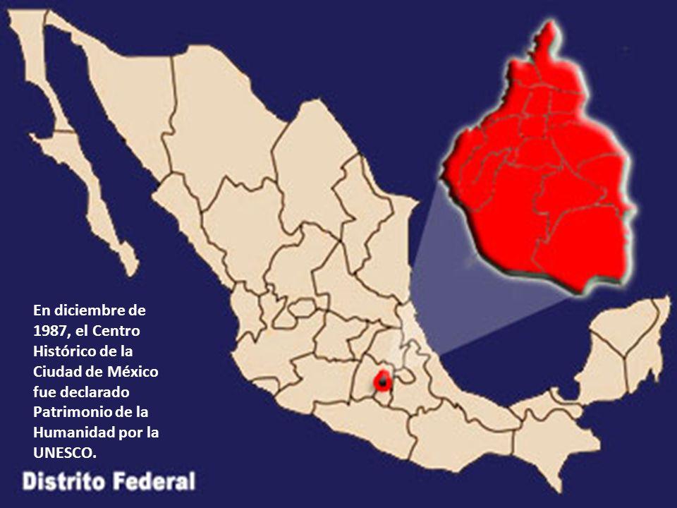 En diciembre de 1987, el Centro Histórico de la Ciudad de México fue declarado Patrimonio de la Humanidad por la UNESCO.