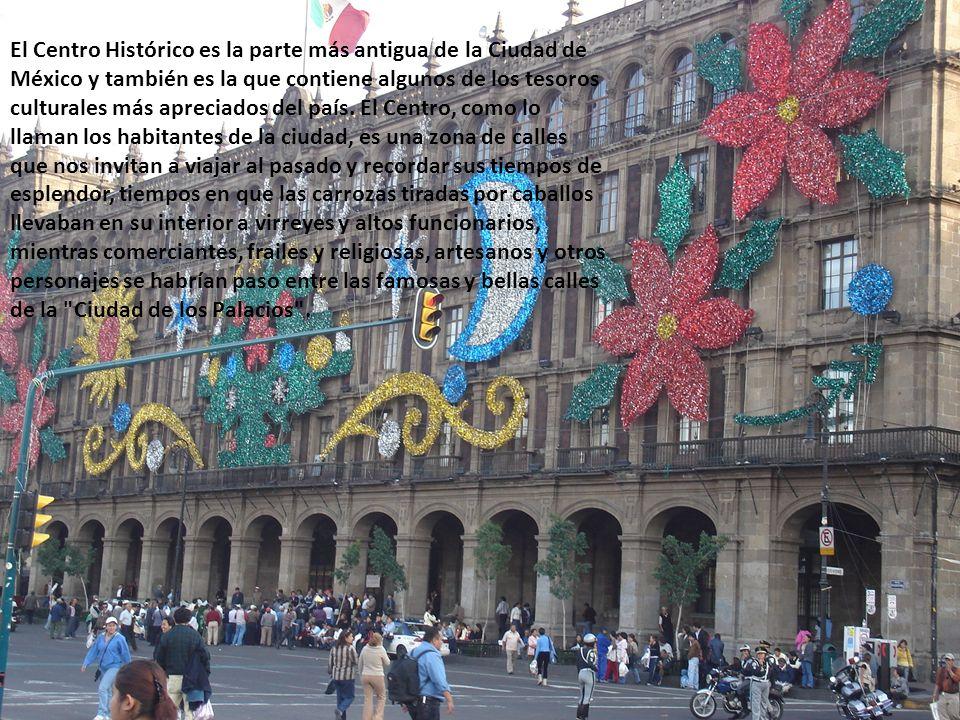 El Centro Histórico es la parte más antigua de la Ciudad de México y también es la que contiene algunos de los tesoros culturales más apreciados del país.