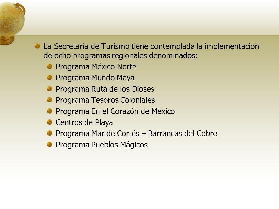 La Secretaría de Turismo tiene contemplada la implementación de ocho programas regionales denominados: