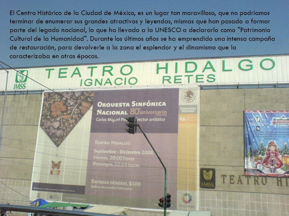 El Centro Histórico de la Ciudad de México, es un lugar tan maravilloso, que no podríamos terminar de enumerar sus grandes atractivos y leyendas, mismas que han pasado a formar parte del legado nacional, lo que ha llevado a la UNESCO a declararlo como Patrimonio Cultural de la Humanidad .