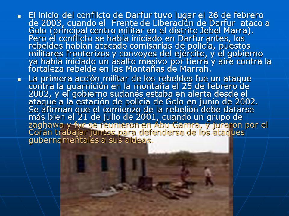 El inicio del conflicto de Darfur tuvo lugar el 26 de febrero de 2003, cuando el Frente de Liberación de Darfur ataco a Golo (principal centro militar en el distrito Jebel Marra). Pero el conflicto se había iniciado en Darfur antes, los rebeldes habían atacado comisarías de policía, puestos militares fronterizos y convoyes del ejército, y el gobierno ya había iniciado un asalto masivo por tierra y aire contra la fortaleza rebelde en las Montañas de Marrah.