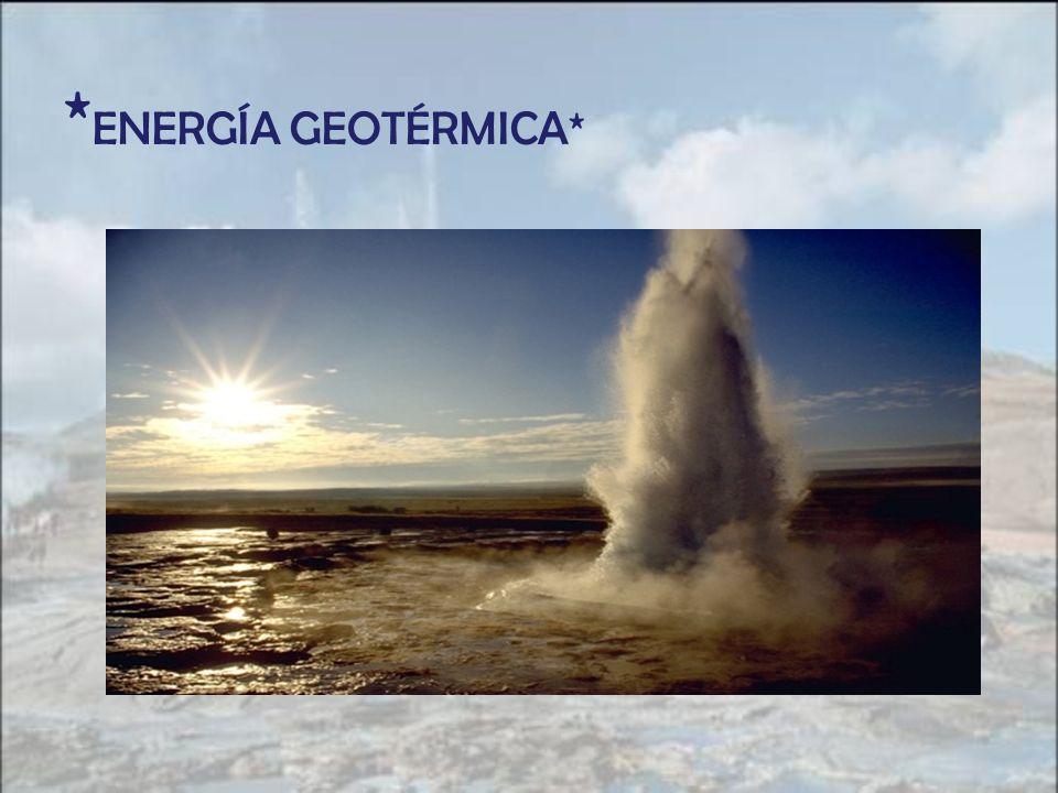 *ENERGÍA GEOTÉRMICA*