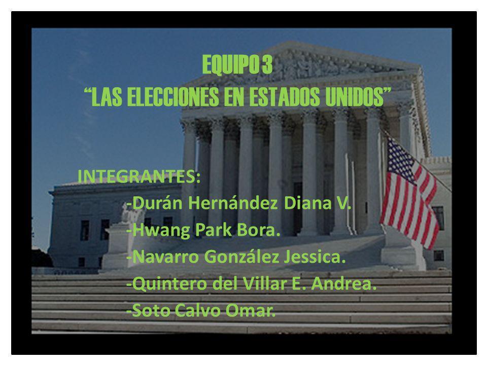 EQUIPO 3 LAS ELECCIONES EN ESTADOS UNIDOS