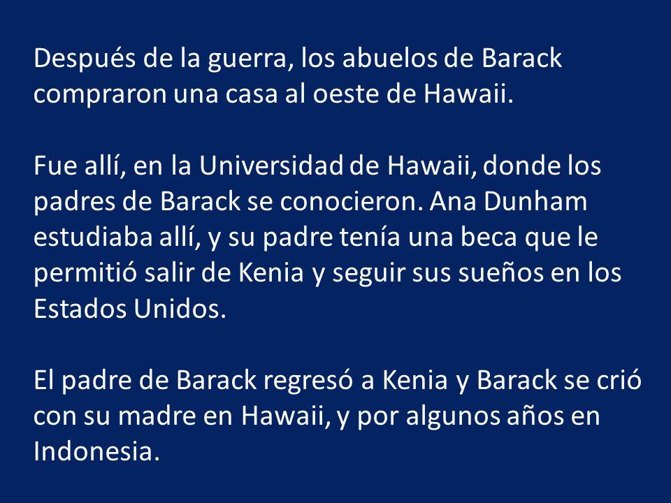 Después de la guerra, los abuelos de Barack compraron una casa al oeste de Hawaii.