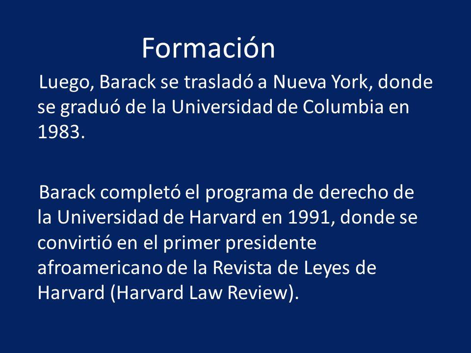 Formación Luego, Barack se trasladó a Nueva York, donde se graduó de la Universidad de Columbia en 1983.