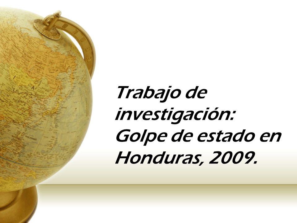 Trabajo de investigación: Golpe de estado en Honduras, 2009.
