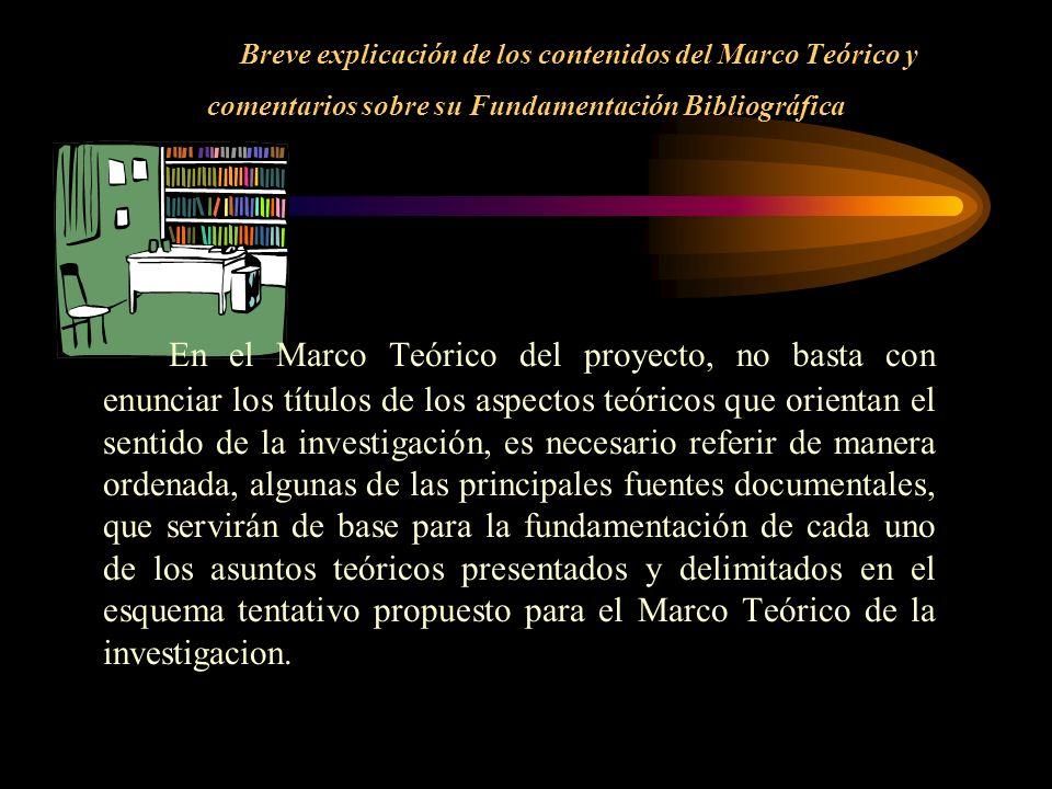 Breve explicación de los contenidos del Marco Teórico y comentarios sobre su Fundamentación Bibliográfica