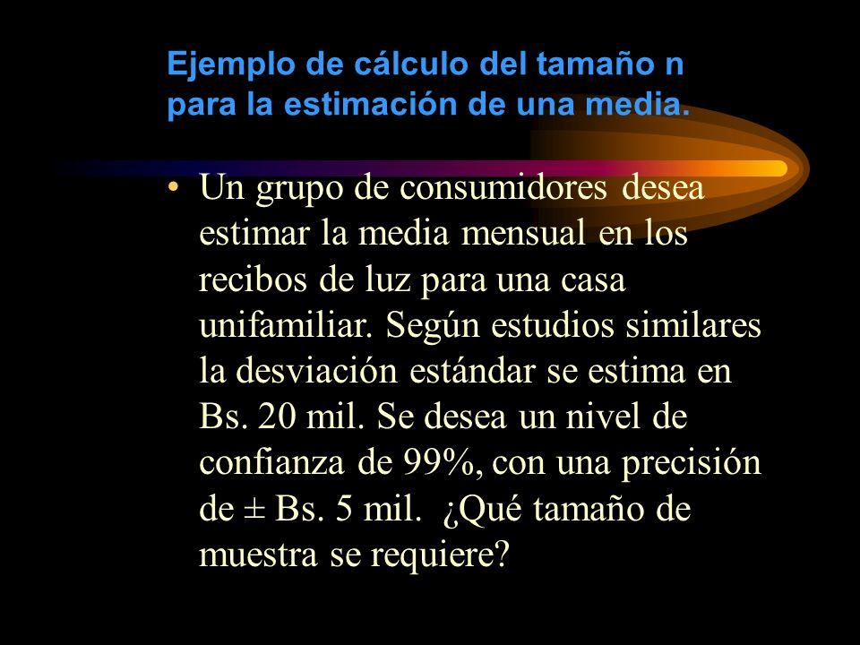 Ejemplo de cálculo del tamaño n para la estimación de una media.