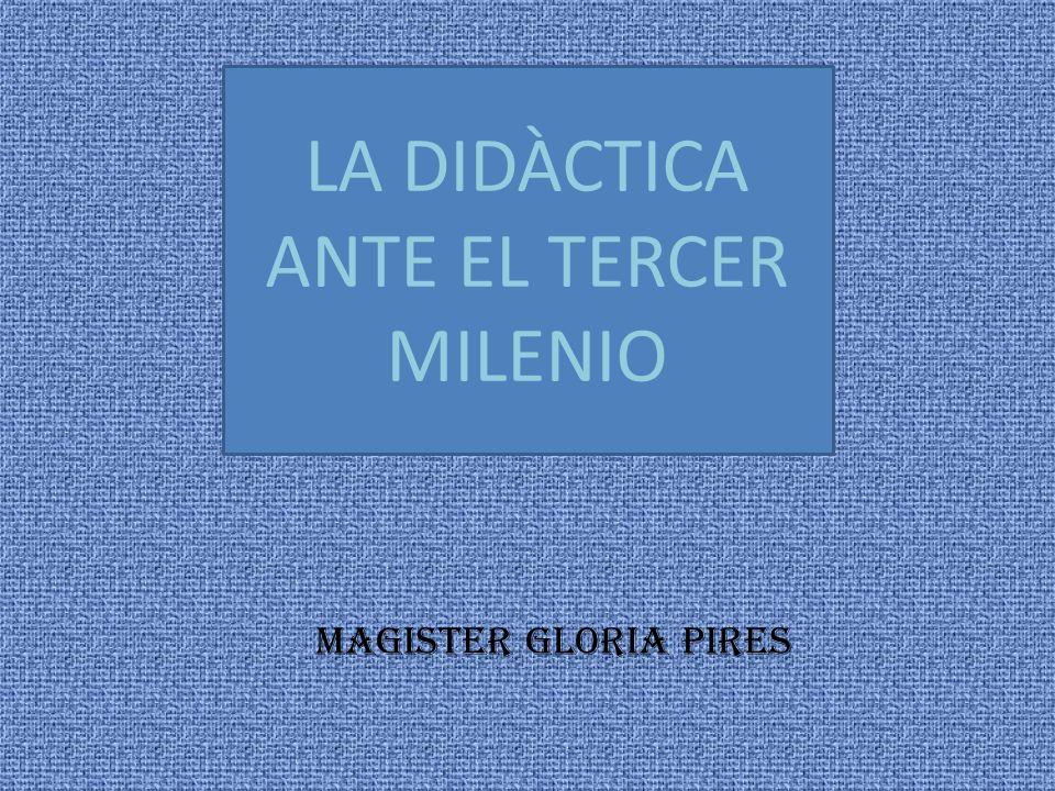 LA DIDÀCTICA ANTE EL TERCER MILENIO