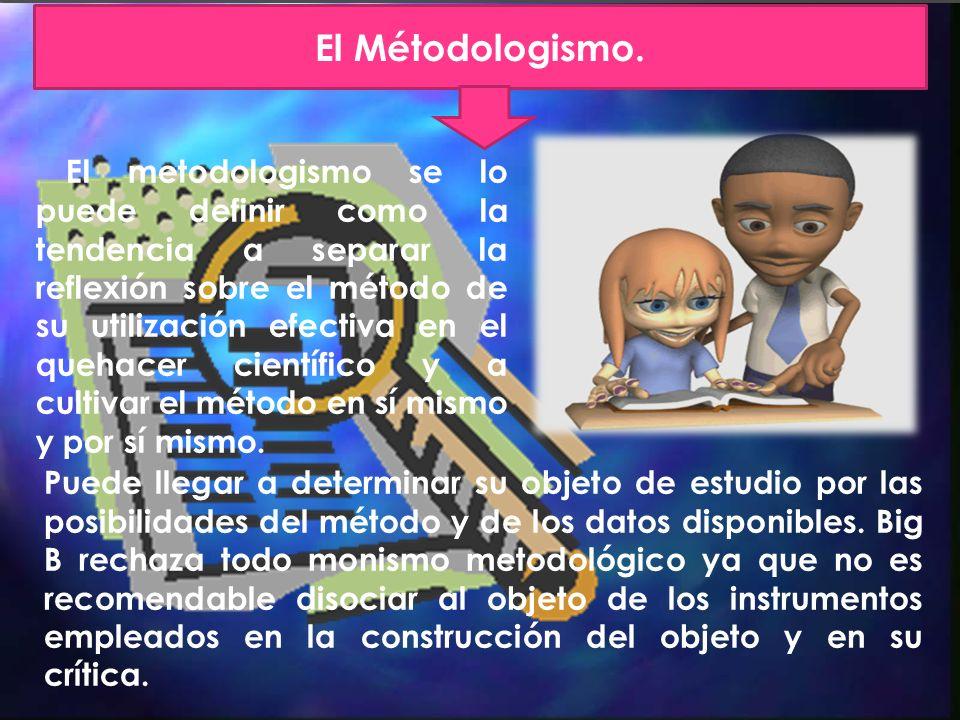El Métodologismo.