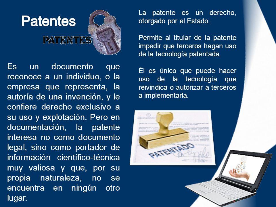 La patente es un derecho, otorgado por el Estado.