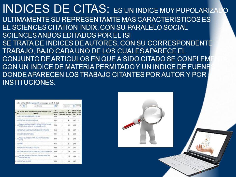 INDICES DE CITAS: ES UN INDICE MUY PUPOLARIZADO