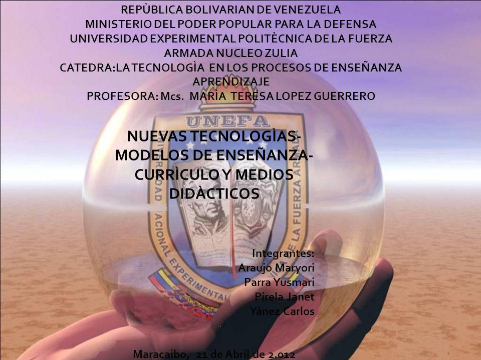 NUEVAS TECNOLOGÌAS-MODELOS DE ENSEÑANZA-CURRÌCULO Y MEDIOS DIDÀCTICOS
