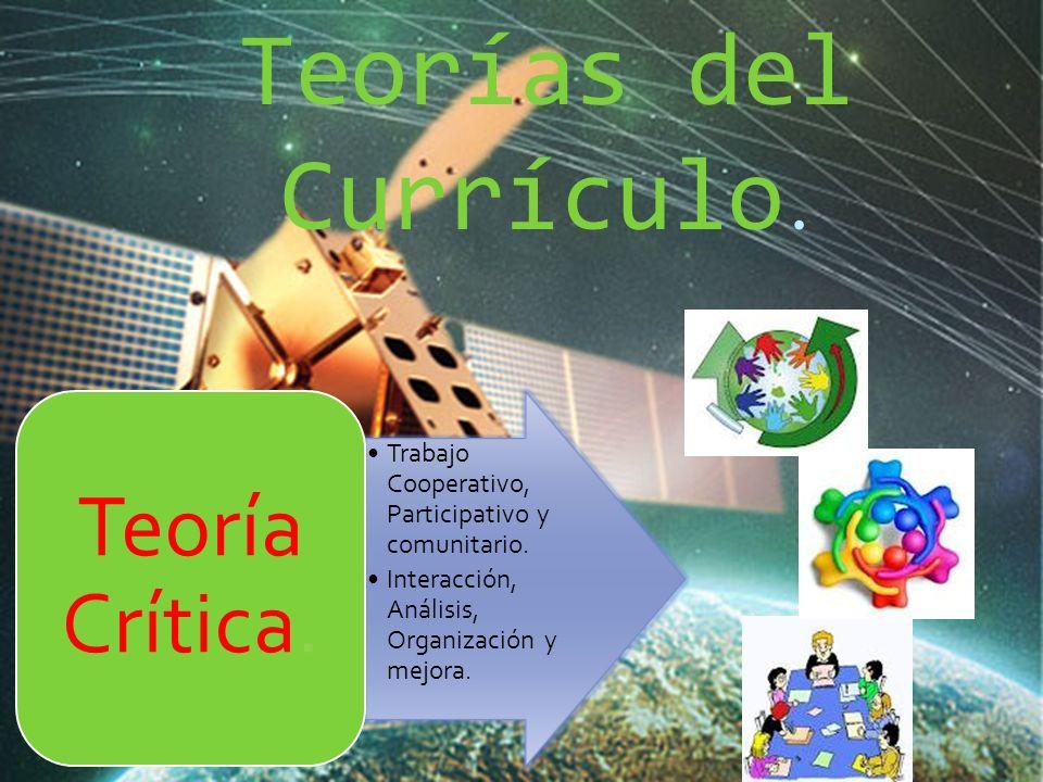 Teorías del Currículo. Teoría Crítica.