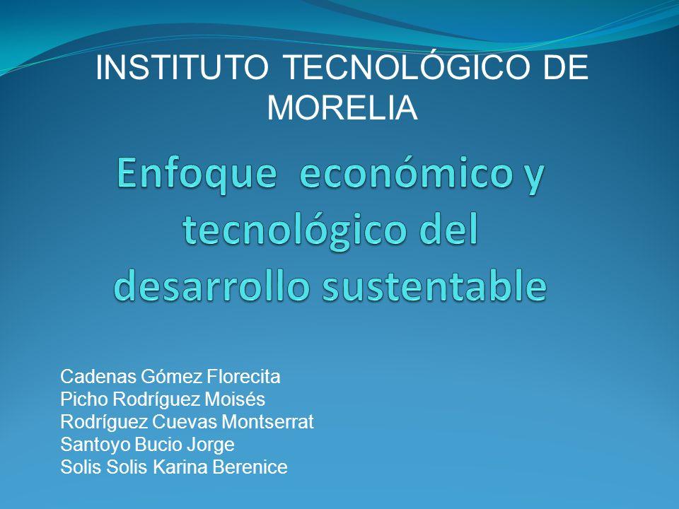 Enfoque económico y tecnológico del desarrollo sustentable