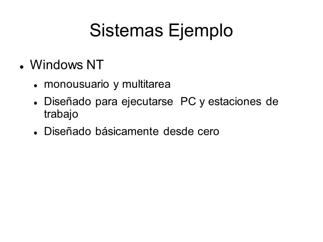 Sistemas Ejemplo Windows NT monousuario y multitarea