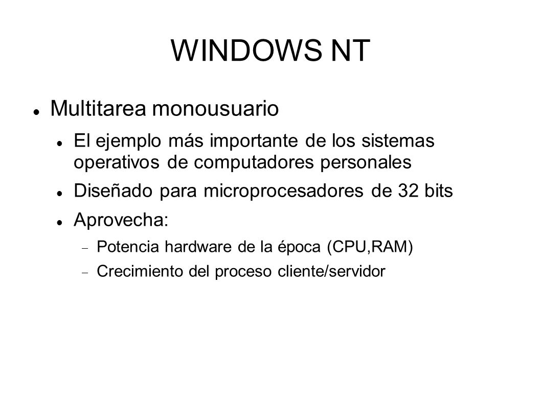 WINDOWS NT Multitarea monousuario