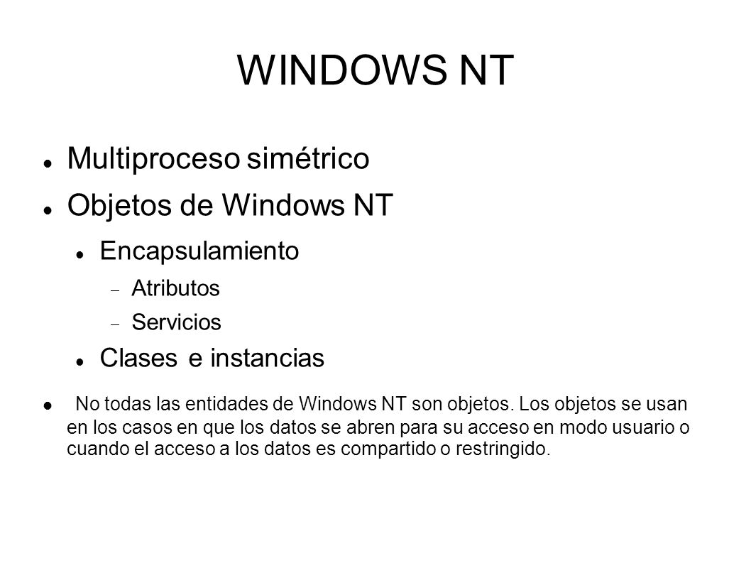 WINDOWS NT Multiproceso simétrico Objetos de Windows NT